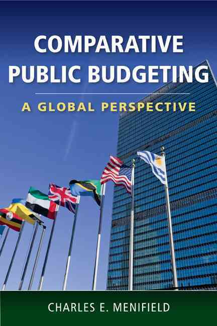 Comparative Public Budgeting By Menifield, Charles E. (EDT)
